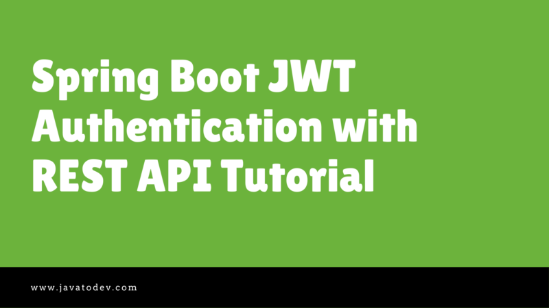 Spring Boot JWT Authentication with REST API Tutorial