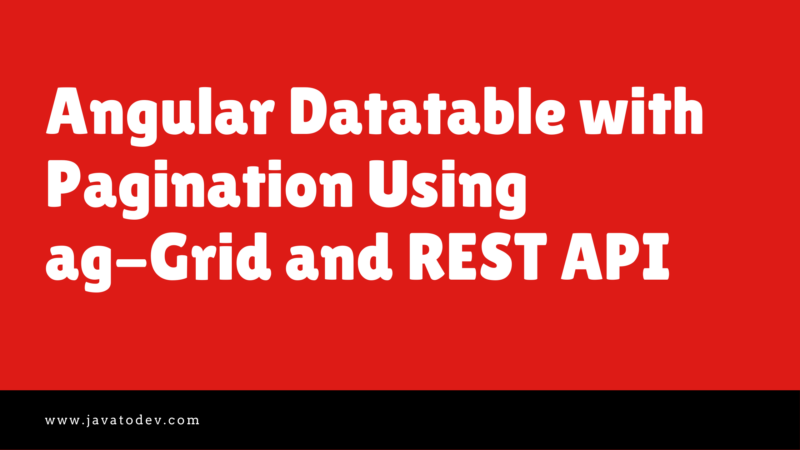 Angular Datatable with Pagination Using ag-Grid and REST API
