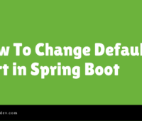 How To Change Default Port in Spring Boot
