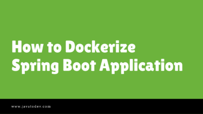 How to Dockerize Spring Boot Application