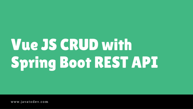Vue JS CRUD with REST API, Axios, Vue Router and Vuetify