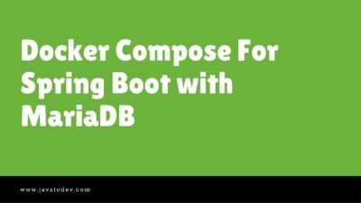 Docker Compose For Spring Boot with MariaDB