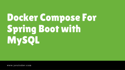 Docker Compose For Spring Boot with MySQL