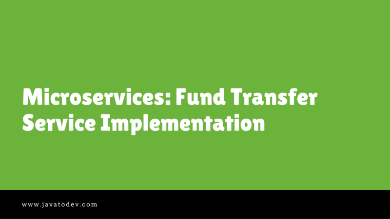 Microservices Fund Transfer Service Implementation